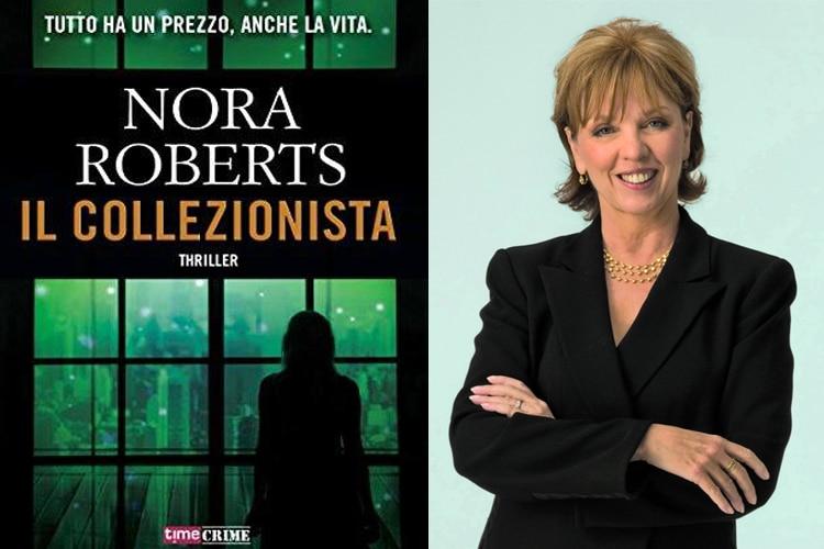 """Con il romanzo """"Il collezionista"""" ritorna Nora Roberts, autrice da oltre cento milioni di copie vendute"""