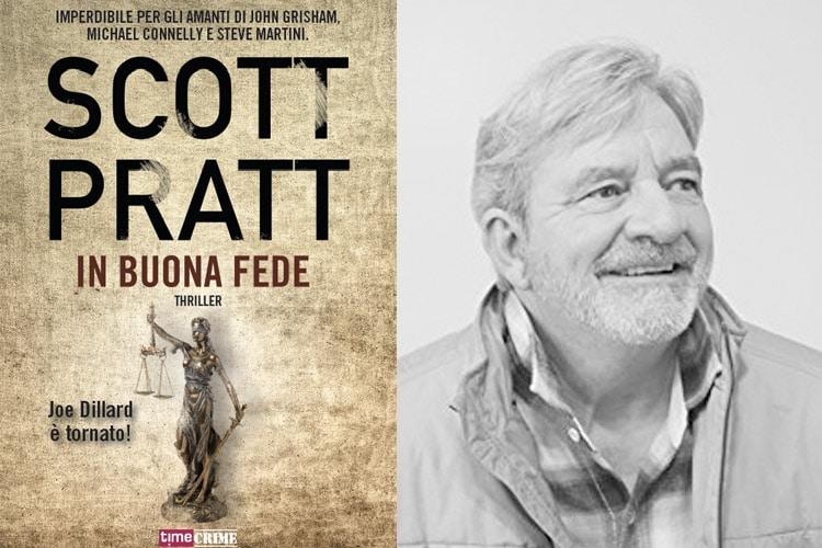 """Scott Pratt ritorna nelle librerie con """"In buona fede"""", un nuovo appassionante caso di Joe Dillard. Un romanzo potente e intenso, edito da Fanucci Editore"""