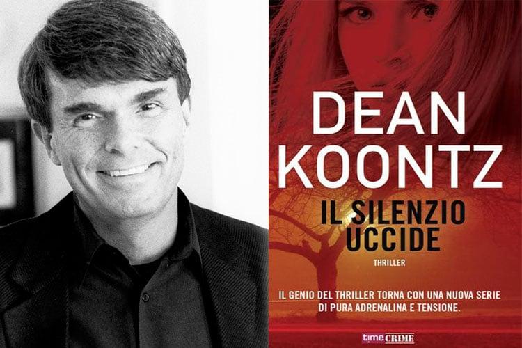 """""""Il silenzio uccide"""" di Dean Koontz, edito da Fanucci. Adrenalina, suspense e colpi di scena: questi gli ingredienti del nuovo romanzo che ha per protagonista un'ex agente dell'F.B.I"""